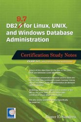 DB2 9.7 for Linux, UNIX, and Windows Database Administration: Certification Study Notes