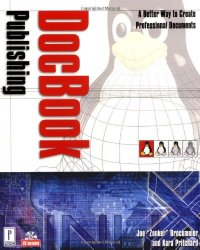 DocBook Publishing [Book and CD-ROM]