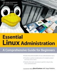 Essential Linux Administration: A Comprehensive Guide for Beginners