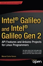 Intel Galileo and Intel Galileo Gen 2: API Features and Arduino Projects for Linux Programmers