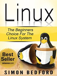 Linux: Learn Linux In 2 Hours: Including All Essential Command Lines. The Beginners Choice for the Linux System (Linux, Linux For Beginners)
