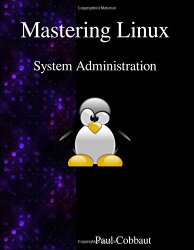 Mastering Linux – System Administration
