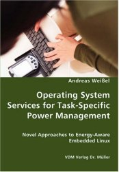 Operating System Services for Task-Specific Power Management – Novel Approaches to Energy – Aware Embedded Linux