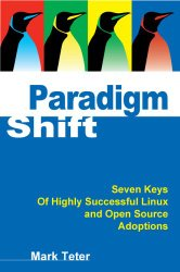 Paradigm Shift: Seven Keys of Highly Successful Linux and Open Source Adoptions