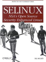Selinux: NSA's Open Source Security Enhanced Linux