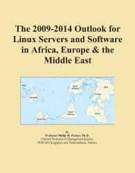 The 2009-2014 Outlook for Linux Servers and Software in Africa, Europe & the Middle East