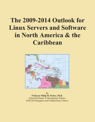 The 2009-2014 Outlook for Linux Servers and Software in North America & the Caribbean