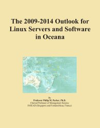 The 2009-2014 Outlook for Linux Servers and Software in Oceana