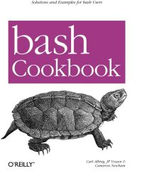 bash Cookbook: Solutions and Examples for bash Users (Cookbooks (O'Reilly))