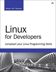Linux for Developers: Jumpstart your Linux Programming Skills (Developer's Library)