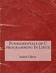 Fundamentals of C programming In Linux