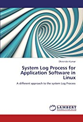 System Log Process for Application Software in Linux: A different approach to the system Log Process