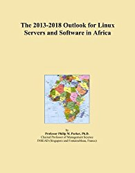 The 2013-2018 Outlook for Linux Servers and Software in Africa