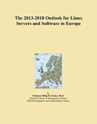 The 2013-2018 Outlook for Linux Servers and Software in Europe