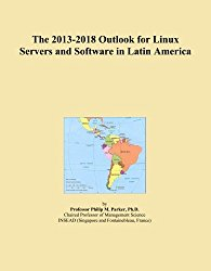 The 2013-2018 Outlook for Linux Servers and Software in Latin America
