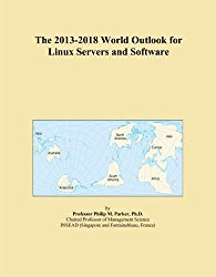 The 2013-2018 World Outlook for Linux Servers and Software