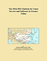The 2016-2021 Outlook for Linux Servers and Software in Greater China