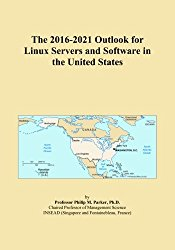 The 2016-2021 Outlook for Linux Servers and Software in the United States