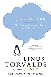 Just for Fun: The Story of an Accidental Revolutionary