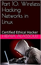 Part 10: Wireless Hacking Networks in Linux: Certified Ethical Hacker