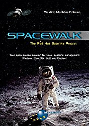 Spacewalk: The Red Hat Satellite Project: Your open source solution for Linux systems management (Fedora, CentOS, SLE and Debian)