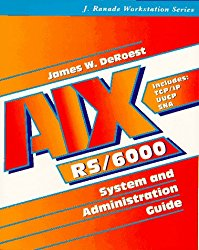 Aix Rs/6000: System and Administration Guide (J. Ranade Workstation Series)