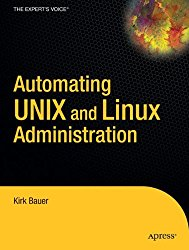 Automating UNIX and Linux Administration (The Expert's Voice)