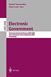 Electronic Government: First International Conference, EGOV 2002, Aix-en-Provence, France, September 2-5, 2002. Proceedings (Lecture Notes in Computer Science)