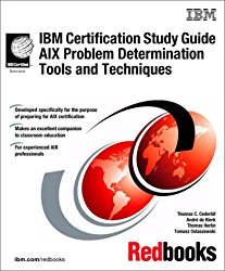 IBM Certification Study Guide AIX Problem Determination Tools and Techniques (IBM Redbooks)