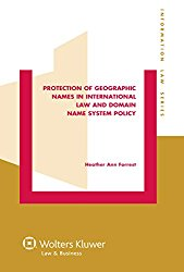 Protection of Geographic Names in International Law and Domain Name System (Information Law Series)