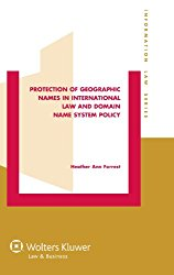 Protection of Geographic Names in International Law and Domain Name System Policy (Information Law)