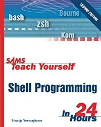 Sams Teach Yourself Shell Programming in 24 Hours (2nd Edition)
