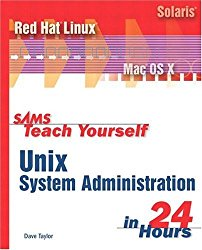 Sams Teach Yourself UNIX System Administration in 24 Hours (Sams Teach Yourself in 24 Hours)