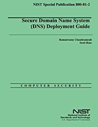 Secure Domain Name System (DNS) Deployment Guide