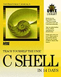 Teach Yourself the Unix C Shell in 14 Days (Unix Library)