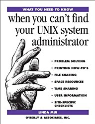 What You Need To Know: When You Can't Find Your UNIX System Administrator
