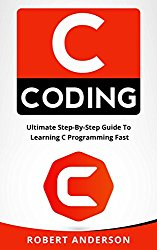 C coding: Ultimate Step-By-Step Guide To Learning C Programming Fast (C programming, C programming language)