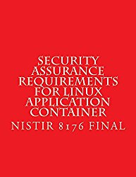 NISTIR 8176 Security Assurance Requirements for Linux Application Container