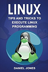 Linux: Tips and Tricks to Execute Linux Programming (Volume 2)