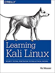 Learning Kali Linux: Security Testing, Penetration Testing & Ethical Hacking