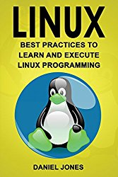 Linux: Best Practices to Learn and Execute Linux Programming (Volume 4)