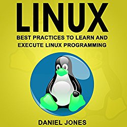 Linux: Best Practices to Learn and Execute Linux Programming