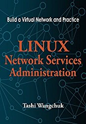 Linux Network Services Administration: Build a Virtual Network and Practice