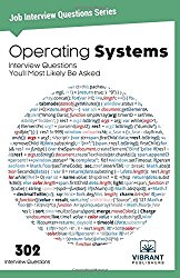 Operating Systems Interview Questions You'll Most Likely Be Asked (Job Interview Questions Series) (Volume 23)