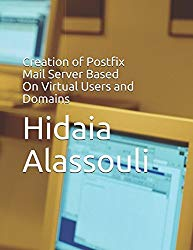 Creation of Postfix Mail Server Based On Virtual Users and Domains