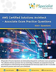 AWS Certified Solutions Architect – Associate Exam Practice Questions: 500+ Questions