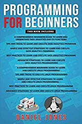 Programming for Beginners: 10 Books in 1- 5 Books of Data Analytics and 5 Books of Linux programming