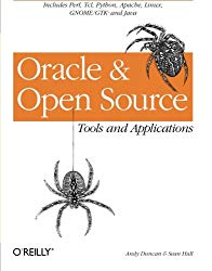 Oracle and Open Source: Includes Perl, Linux, Tcl, Python, Apache, Java and More