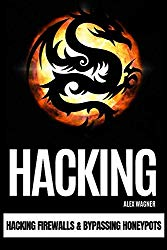 HACKING: Hacking Firewalls & Bypassing Honeypots